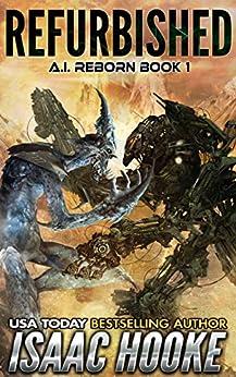 Refurbished: AI Reborn 1 (Mind Refurbs) by [Isaac Hooke]