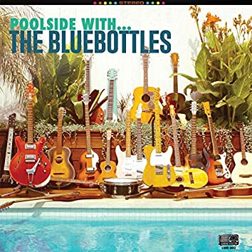 Poolside With the Bluebottles