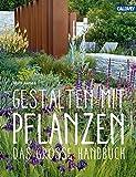 Gestalten mit Pflanzen: Das große Handbuch