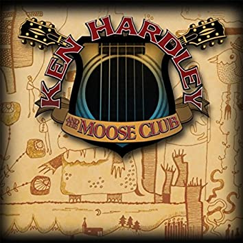Ken Hardley and the Moose Club