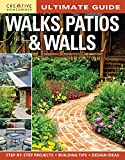 Ultimate Guide: Walks, Patios & Walls (Creative Homeowner) Design Ideas with Step-by-Step DIY Instructions and More Than 500 Photos for Brick, Mortar, Concrete, Flagstone, & Tile (Landscaping)