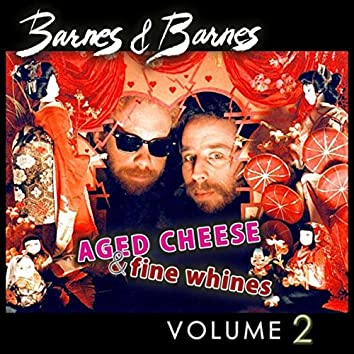 Aged Cheese & Fine Whines, Vol. 2