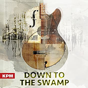 Down to the Swamp