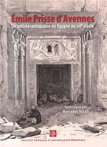 Emile Prisse d'Avennes : Un artiste-antiquaire en Egypte au XIXe siècle