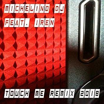 Touch Me (feat. Iren) [Remix 2018]