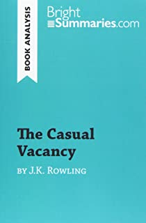 The Casual Vacancy by J.K. Rowling (Book Analysis): Detailed Summary, Analysis and Reading Guide