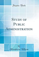 Study of Public Administration (Classic Reprint)