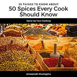 50 Spices Every Cook Should Know: Spice Up Your Cooking audiobook cover art