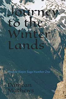 Journey to the Winter Lands: Shadow Slayer Saga Number One