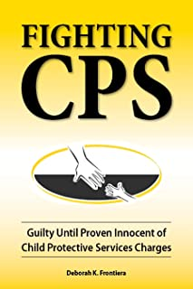 Fighting CPS Guilty Until Proven Innocent of Child Protective Services' Charges