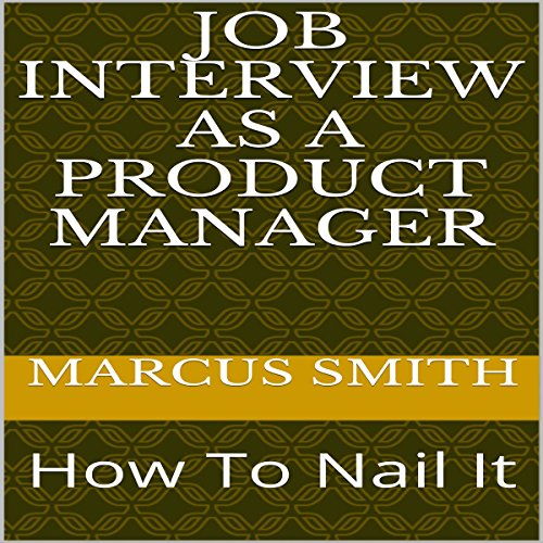 Job Interview as a Product Manager: How to Nail It audiobook cover art