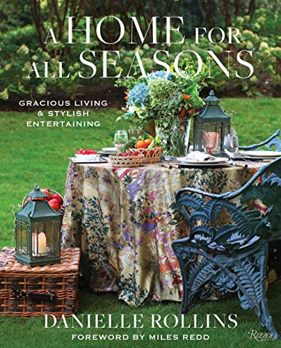 Compare Textbook Prices for A Home for All Seasons: Gracious Living and Stylish Entertaining  ISBN 9780847867165 by Rollins, Danielle,Redd, Miles