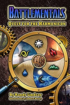 Battlementals: Quest for the Harmonicon (Land of the Battlementals Adventure Quests Book 1) by [Randy Lindsay]
