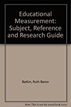 Educational Measurement: Subject, Reference and Research Guide