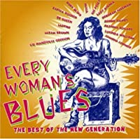 Every Woman's Blues: The Best Of The New Generation