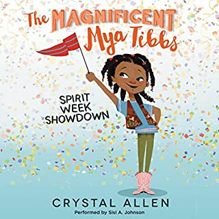 Spirit Week Showdown     The Magnificent Mya Tibbs              By:                                                                                                                                 Crystal Allen                               Narrated by:                                                                                                                                 Sisi A. Johnson                      Length: 4 hrs and 29 mins     42 ratings     Overall 4.5