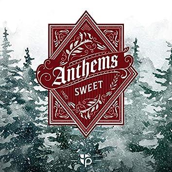 Anthems Sweet