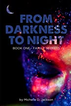 From Darkness to Night: Book One: Family Secrets
