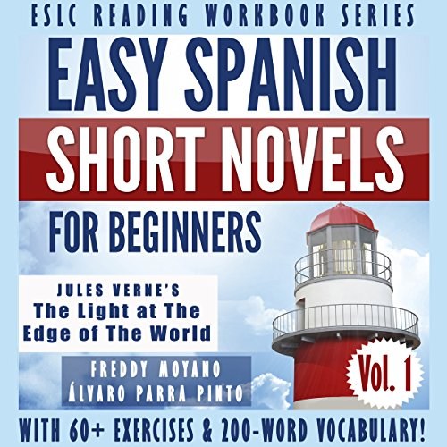 """Easy Spanish Short Novels for Beginners With 60+ Exercises & 200-Word Vocabulary: Jules Verne´s """"The Light at the Edge of the World"""" cover art"""