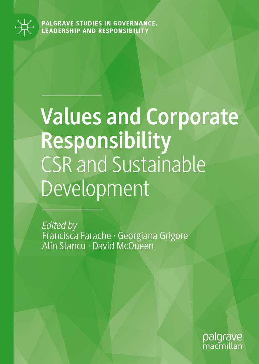 Values and Corporate Responsibility: CSR and Sustainable Development (Palgrave Studies in Governance, Leadership and Responsibility)