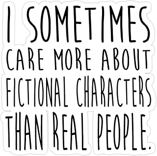 Story Storm Store I Sometimes Care More About Fictional Characters Than Real People Stickers (3 Pcs/Pack)