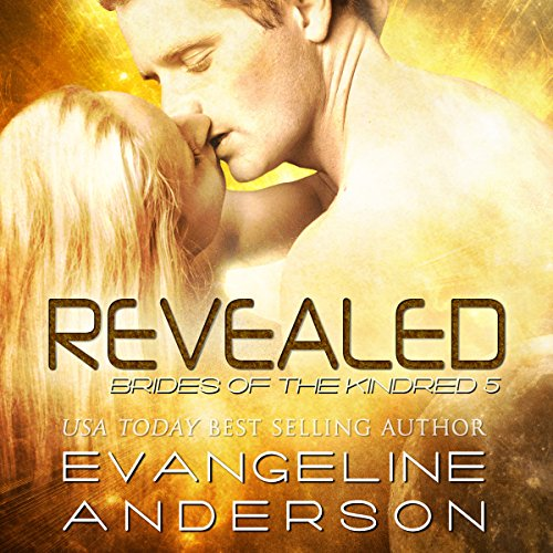 Revealed     Brides of the Kindred, Volume 5              By:                                                                                                                                 Evangeline Anderson                               Narrated by:                                                                                                                                 William Martin                      Length: 13 hrs and 2 mins     201 ratings     Overall 4.6