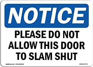OSHA Notice Sign - Please Do Not Allow This Door to Slam Shut | Vinyl Label Decal | Protect Your Business, Construction Site | Made in The USA