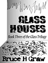 Glass Houses (The Glass Trilogy Book 3)