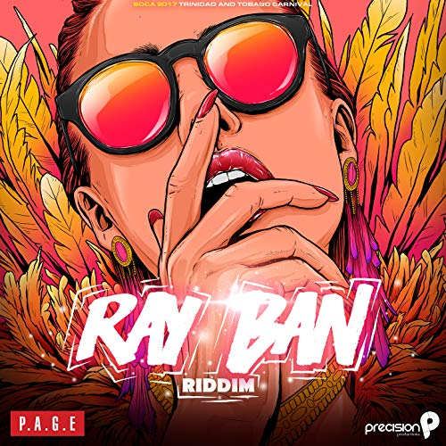 Ray Ban Riddim (Soca 2017 Trinidad and Tobago Carnival)