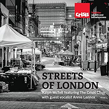 Streets of London (feat. The Crisis Choir & guest vocalist Annie Lennox)