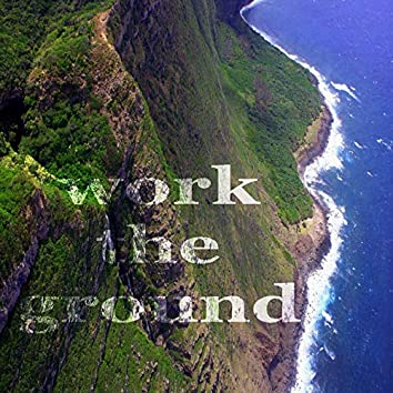 Work The Ground (Hot House Music)