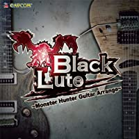 BLACKLUTE -MONSTER HUNTER GUITAR ARRANGE- by Blacklute (2012-05-30)