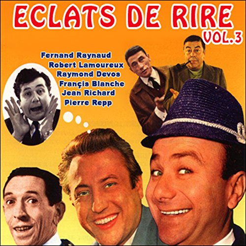 Eclats de rire - Vol. 3                   De :                                                                                                                                 Fernand Raynaud,                                                                                        Raymond Devos,                                                                                        Francis Blanche,                   and others                          Lu par :                                                                                                                                 Jean Richard,                                                                                        Fernand Raynaud,                                                                                        Raymond Devos,                   and others                 Durée : 1 h et 13 min     Pas de notations     Global 0,0
