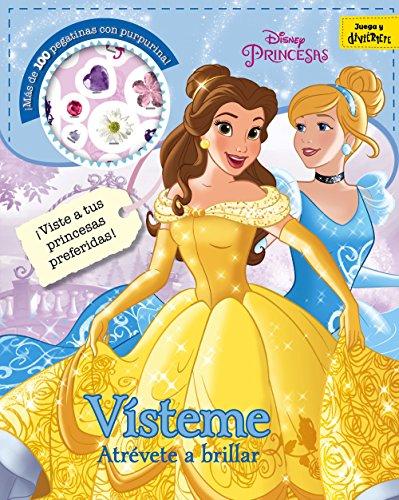 Princesas. Vísteme. Atrévete a brillar: ¡Más de 100 pegatinas con purpurina! (Disney. Princesas)