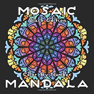 MOSAIC MANDALA Color by Number (Black Edition): 30 Mandalas on Black Backgrounds for Adults Relaxation and Stress Relief (MOSAIC Color By Number Books)