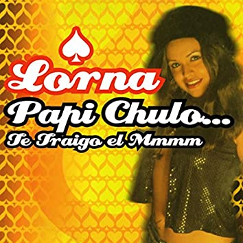 Papi Chulo... Te Traigo El Mmmm