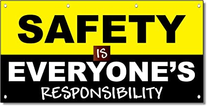 Safety is Everyone's Responsibilities 13 Oz Vinyl Banner Sign with Grommets 2 Ft X 4 Ft