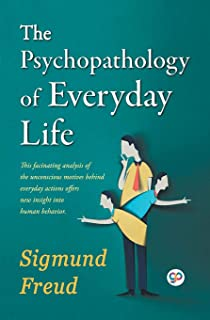 The Psychopathology of Everyday Life (General Press)