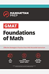 GMAT Foundations of Math: 900+ Practice Problems in Book and Online (Manhattan Prep GMAT Strategy Guides) Kindle Edition