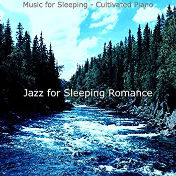 Music for Sleeping - Cultivated Piano