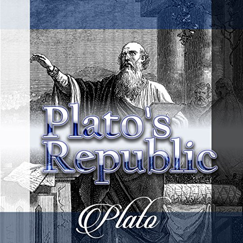 Plato's Republic                   By:                                                                                                                                 Plato                               Narrated by:                                                                                                                                 Ron Welch                      Length: 13 hrs and 28 mins     19 ratings     Overall 4.8