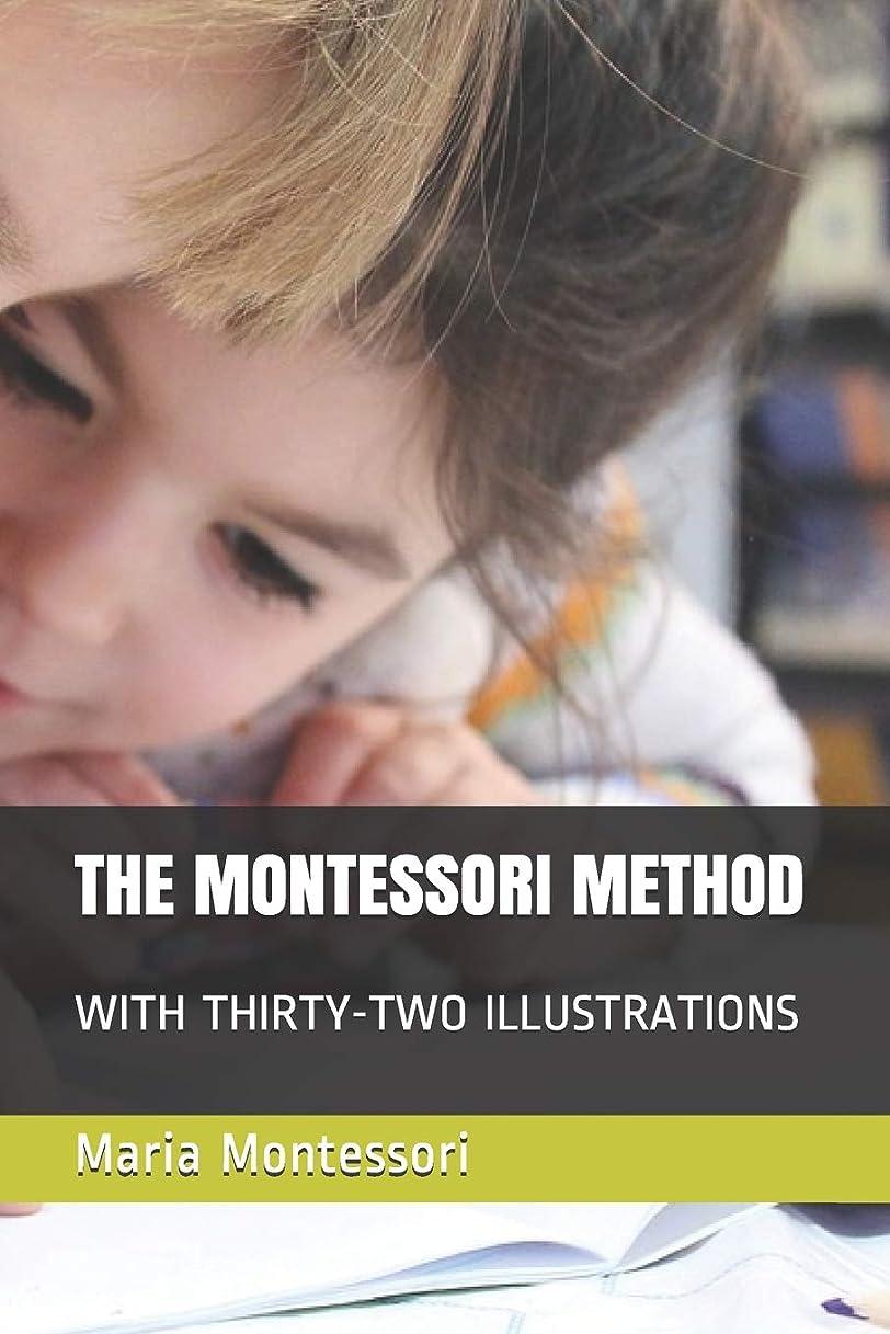 ノベルティバイソンフリルTHE MONTESSORI METHOD: WITH THIRTY-TWO ILLUSTRATIONS