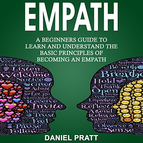 Empath: A Beginner's Guide to Learn and Understand the Basic Principles of Becoming an Empath audiobook cover art