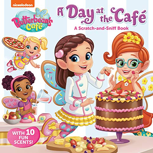 A Day at the Cafe: A Scratch-And-Sniff Book (Butterbean's Cafe) (Butterbean's Café)