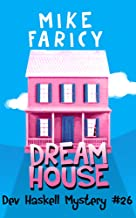 Dream House (Dev Haskell - Private Investigator Book 26)