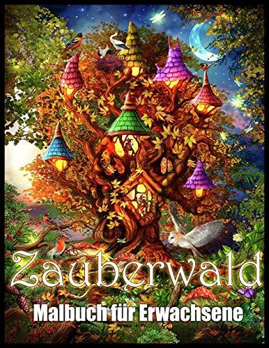 Zauberwald: Malbuch zum Stressabbau und zur Entspannung (Malbuch für Erwachsene)