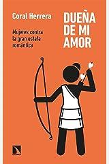 Dueña de mi amor: Mujeres contra la gran estafa romántica (Mayor nº 794) (Spanish Edition) Kindle Edition