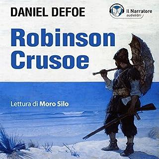 Robinson Crusoe                   Di:                                                                                                                                 Daniel Defoe                               Letto da:                                                                                                                                 Moro Silo                      Durata:  14 ore e 27 min     113 recensioni     Totali 4,4