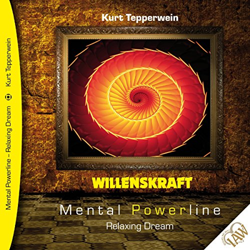 Willenskraft (Mental Powerline - Relaxing Dream) Titelbild
