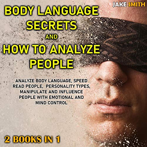 Body Language Secrets and How to Analyze People: 2 Books in 1 cover art